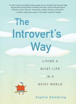 Book The Introvert's Way: Living a Quiet Life in a Noisy World by Sophia Dembling