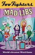 Foo Fighters Mad Libs by Jameson Lamarca