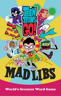 Teen Titans Go! Mad Libs