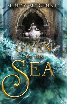 Book Given To The Sea by Mindy Mcginnis