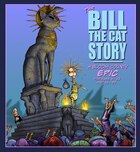 The Bill The Cat Story: A Bloom County Epic