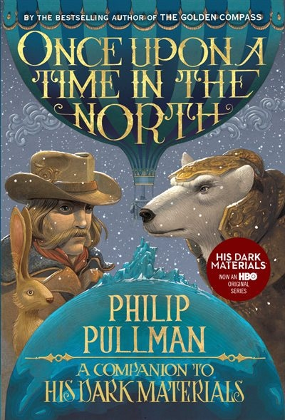 His Dark Materials: Once Upon A Time In The North by Philip Pullman