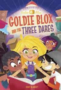 Goldie Blox And The Three Dares (goldieblox) de Stacy McAnulty