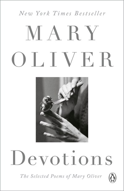Devotions: The Selected Poems Of Mary Oliver by Mary Oliver