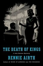 The Death Of Kings: A John Madden Mystery