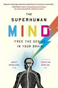 Book The Superhuman Mind: Free The Genius In Your Brain by Berit Brogaard, Phd