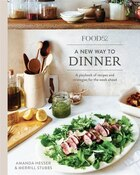 Book Food52 A New Way To Dinner: A Playbook Of Recipes And Strategies For The Week Ahead by Amanda Hesser