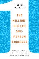 The Million-dollar, One-person Business: Make Great Money. Work The Way You Like. Have The Life You…