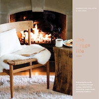 The Hygge Life: Embracing The Nordic Art Of Coziness Through Recipes, Entertaining, Decorating…