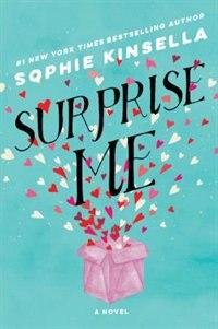 Surprise Me: A Novel by Sophie Kinsella