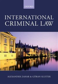 International Criminal Law: A Critical Introduction