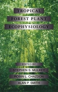 Tropical Forest Plant Ecophysiology