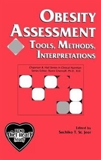 Book Obesity Assessment: Tools, Methods, Interpretations by SACHIKO ST JEOR