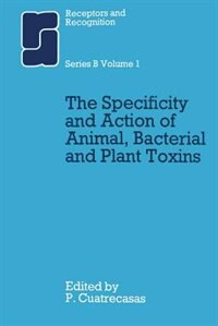 Book The Specificity and Action of Animal, Bacterial and Plant Toxins by Pedro Cuatrecasas