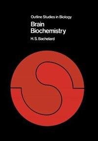 Book Brain Biochemistry by H. S. Bachelard