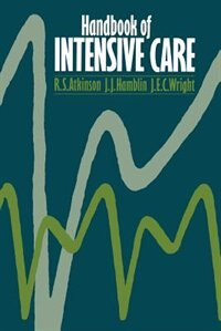Book Handbook of Intensive Care by R. S. Atkinson