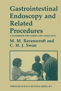 Book Gastrointestinal Endoscopy and Related Procedures: A Handbook for Nurses and Assistants by Morag M. Ravenscroft