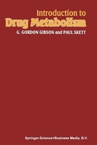 Book Introduction to Drug Metabolism by G. Gordon Gibson