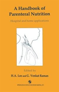 Book A Handbook of Parenteral Nutrition: Hospital and home applications by H. A. Lee