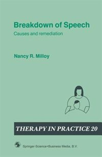 Book Breakdown of Speech: Causes and remediation by Nancy R. Milloy