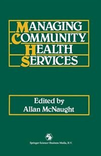 Book Managing Community Health Services by Allan McNaught