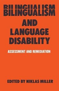 Book Bilingualism and Language Disability: Assessment & Remediation by Niklas Miller