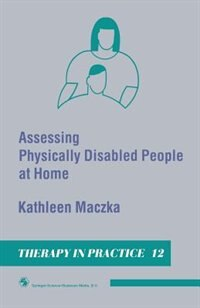 Book Assessing Physically Disabled People at Home by Kathleen Maczka