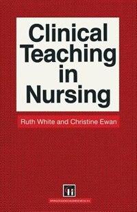 Book Clinical Teaching in Nursing by Ruth White