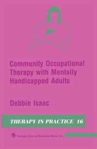 Book Community Occupational Therapy with Mentally Handicapped Adults by Debbie Isaac