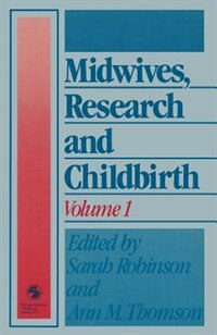 Book Midwives, Research and Childbirth: Volume 1 by Sarah Robinson