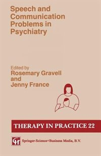 Book Speech and Communication Problems in Psychiatry by Rosemary Gravell