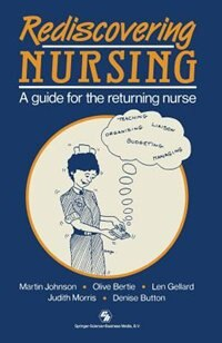 Book Rediscovering Nursing: A guide for the returning nurse by Martin Johnson