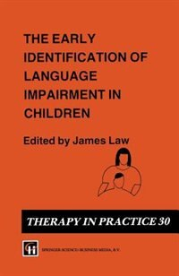 Book The Early Identification of Language Impairment in Children by James Christopher Law