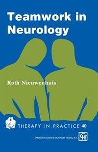 Book Teamwork in Neurology by Ruth Nieuwenhuis
