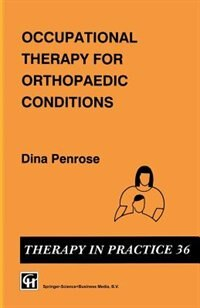 Book Occupational Therapy for Orthopaedic Conditions by Dina Penrose