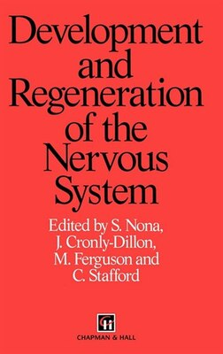 Book Development and Regeneration of the Nervous System by S. Nona