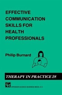 Book Effective Communication Skills for Health Professionals by Philip Burnard