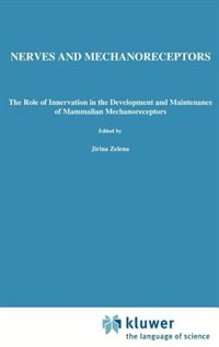 Book Nerves and Mechanoreceptors: The role of innervation in the development and maintenance of… by Jirina Zelená