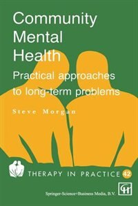 Book Community Mental Health: Practical approaches to longterm problems by Steve Morgan