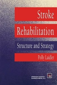 Book Stroke Rehabilitation: Structure and Strategy by Polly Laidler