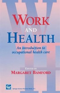 Book Work and Health: An introduction to occupational health care by M. Bamford