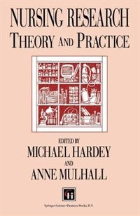 Book Nursing Research: Theory and practice by Michael Hardey