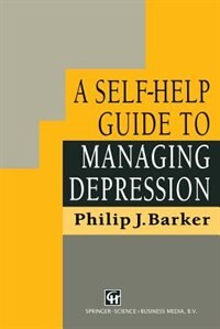 Book A Self-Help Guide to Managing Depression by Philip J. Barker