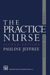 Book The Practice Nurse: Theory and Practice by P A U L I N E JEFFREE