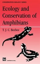 Ecology And Conservation Of Amphibians