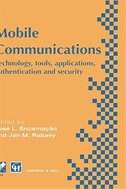 Mobile Communications: Technology, tools, applications, authentication and security IFIP World…