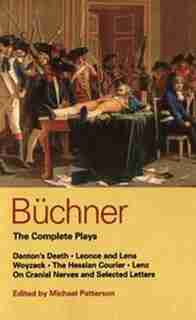 Buchner: Complete Plays: Danton's Death; Leonce And Lena; Woyzeck; The Hessian Courier; Lenz; On Cranial Ner de Georg Buchner