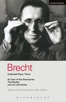 Brecht Collected Plays: 3: Lindbergh's Flight; The Baden-baden Lesson On Consent; He Said Yes/he…