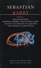 Barry Plays: 1: Boss Grady's Boys; Prayers Of Sherikin; White Woman Street; Steward Of Christendom