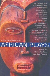 Contemporary African Plays: Death And The King's;anowa;chattering & The Song;rise & Shine Of…